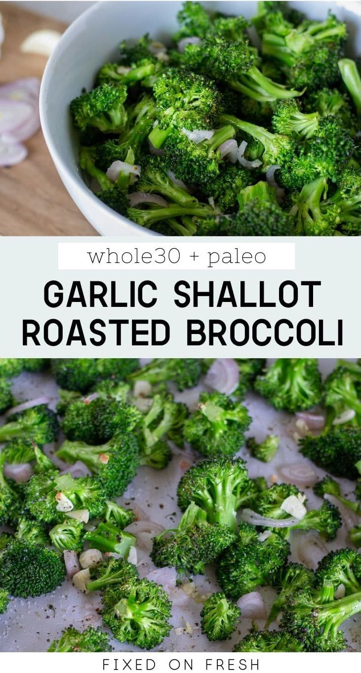 Garlic Roasted Broccoli with shallotsis a quick and easy healthy side dish that's perfect for healthy weeknight dinners. Plus it's Whole30 and Paleo approved! #healthyrecipe #sidedish